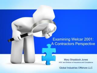 Examining Welcar 2001: A Contractors Perspective