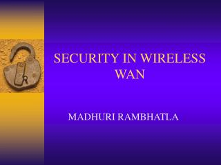 SECURITY IN WIRELESS WAN