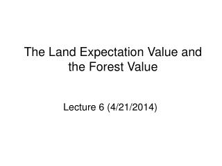 The Land Expectation Value and the Forest Value