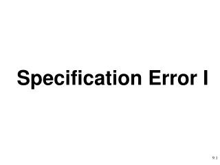 Specification Error I