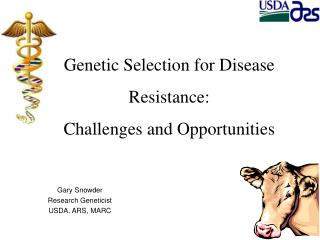 Genetic Selection for Disease Resistance:  Challenges and Opportunities