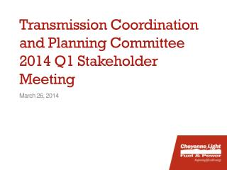 Transmission Coordination and Planning Committee 2014 Q1 Stakeholder Meeting