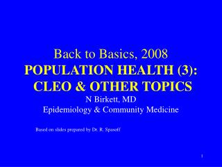 Back to Basics, 2008 POPULATION HEALTH (3): CLEO & OTHER TOPICS