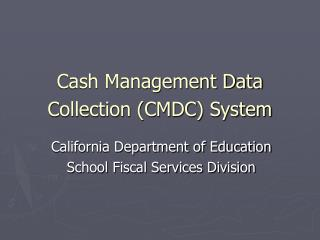 Cash Management Data Collection (CMDC) System