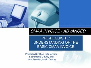 PRE-REQUISITE: UNDERSTANDING OF THE BASIC CMAA INVOICE