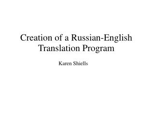 Creation of a Russian-English Translation Program