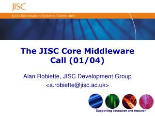 The JISC Core Middleware Call (01/04)