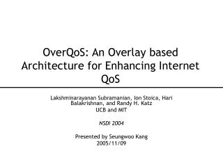 OverQoS: An Overlay based Architecture for Enhancing Internet QoS