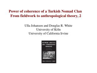 Power  of coherence of a Turkish Nomad  Clan  From  fieldwork to anthropological  theory, 2