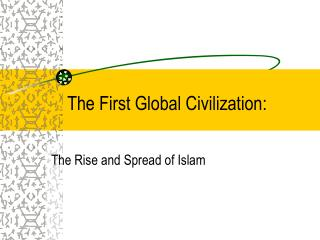 The First Global Civilization: