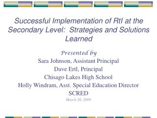 Successful Implementation of RtI at the Secondary Level:  Strategies and Solutions Learned