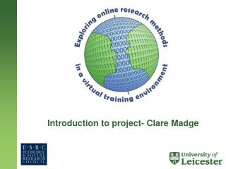 Introduction to project- Clare Madge