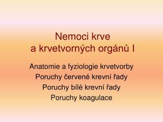 Nemoci krve  a krvetvorných orgánů I