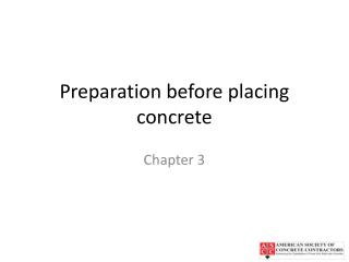 Preparation before placing concrete