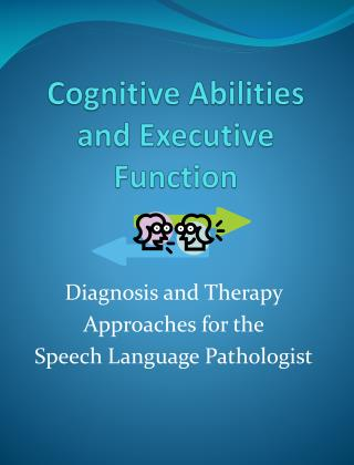 Cognitive Abilities and Executive Function