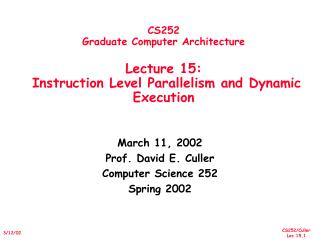 March 11, 2002 Prof. David E. Culler Computer Science 252 Spring 2002