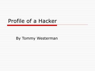 Profile of a Hacker