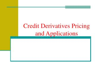 Credit Derivatives Pricing and Applications
