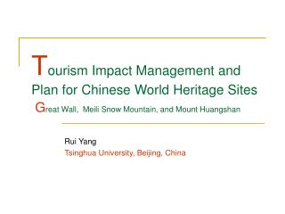 T ourism Impact Management and Plan for Chinese World Heritage Sites G reat Wall, Meili Snow Mountain, and Mount Huangsh