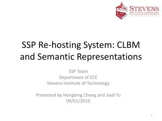 SSP Re-hosting System: CLBM  and Semantic Representations