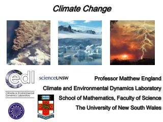 Climate Change  Professor Matthew England Climate and Environmental Dynamics Laboratory