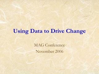 Using Data to Drive Change