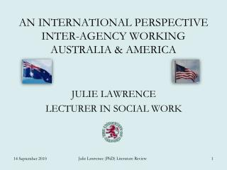 AN INTERNATIONAL PERSPECTIVE INTER-AGENCY WORKING AUSTRALIA & AMERICA