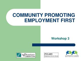 COMMUNITY PROMOTING EMPLOYMENT FIRST