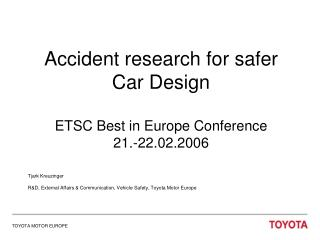 Accident research for safer Car Design ETSC Best in Europe Conference  21.-22.02.2006