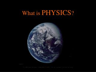 What is  PHYSICS ?