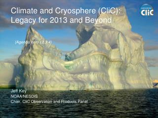Climate and Cryosphere (CliC): Legacy for 2013 and Beyond