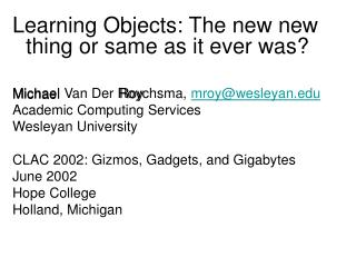 Learning Objects: The new new thing or same as it ever was?