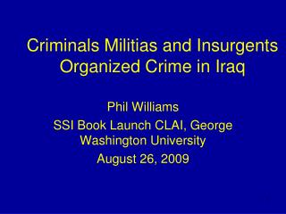 Criminals Militias and Insurgents Organized Crime in Iraq