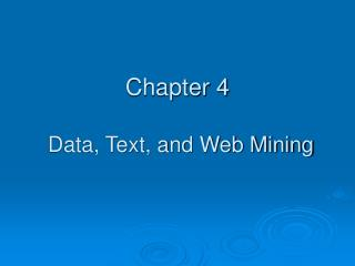 Chapter 4 Data, Text, and Web Mining