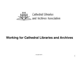 Working for Cathedral Libraries and Archives Text @20102011