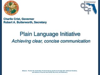 Plain Language Initiative Achieving clear, concise communication