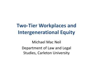 Two-Tier Workplaces and Intergenerational Equity