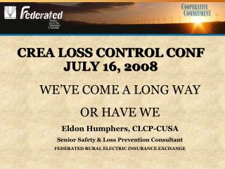 CREA LOSS CONTROL CONF JULY 16, 2008