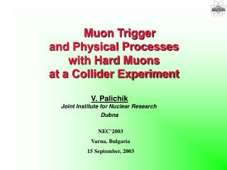 Muon Trigger  and Physical Processes  with Hard Muons  at a Collider Experiment