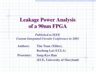 Leakage Power Analysis of a 90nm FPGA