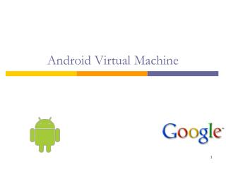 Android Virtual Machine