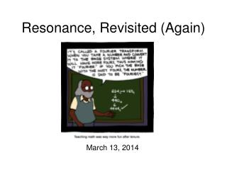 Resonance, Revisited (Again)