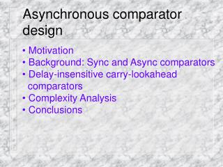 Asynchronous comparator design