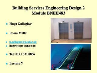 Building Services Engineering Design 2  Module BNEE483
