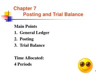 Chapter 7        Posting and Trial Balance