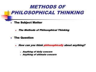 METHODS OF  PHILOSOPHICAL THINKING