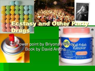 Ecstasy and Other Party Drugs