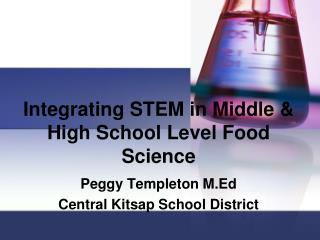 Integrating STEM in Middle & High School Level Food Science