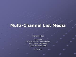 Multi-Channel List Media