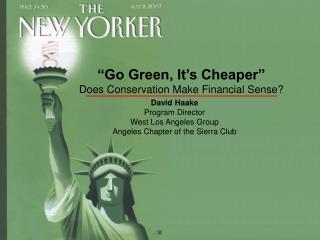 """Go Green, It's Cheaper"" Does Conservation Make Financial Sense?"